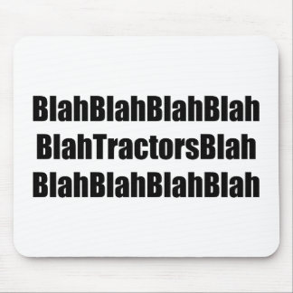Blah Tractor Blah Tractor Gifts By Gear4gearheads Mouse Pad