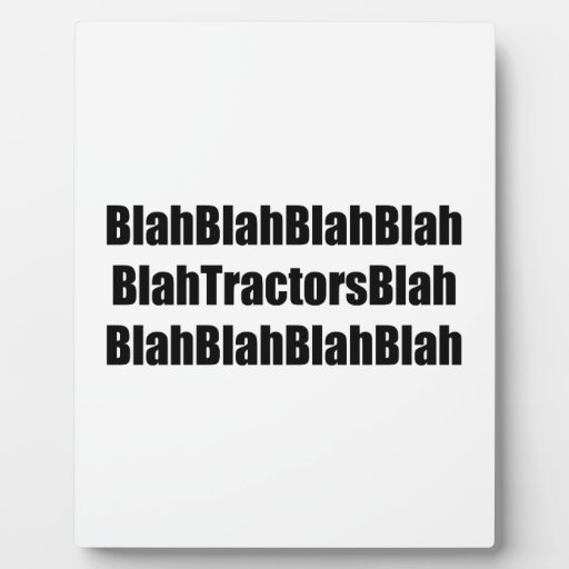 Blah Tractor Blah Tractor Gifts By Gear4gearheads Display Plaques