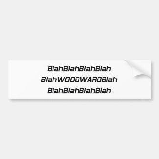 Blah Woodward Blah Woodward Gifts By Gear4gearhead Bumper Sticker