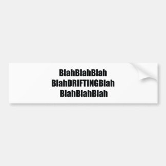 Blahdriftingblah Bumper Sticker