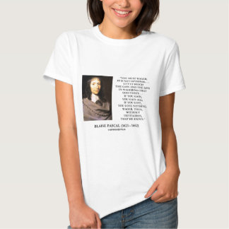 Blaise Pascal Gain Loss Wagering God Exists Quote T-shirts