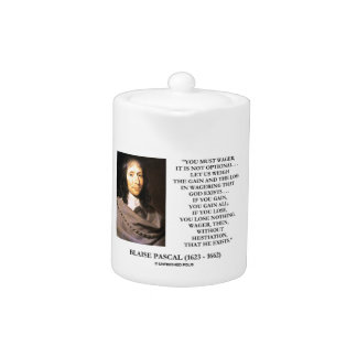 Blaise Pascal Gain Loss Wagering God Exists Quote Teapot
