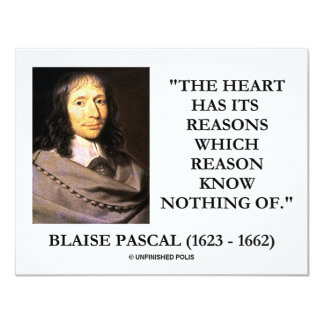 Blaise Pascal Heart Reasons Reason Know Nothing Of 4.25x5.5 Paper Invitation Card