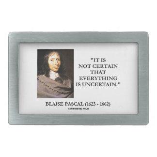 Blaise Pascal Not Certain Everything Is Uncertain Rectangular Belt Buckles