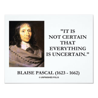 Blaise Pascal Not Certain Everything Is Uncertain Card