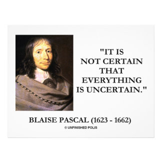 Blaise Pascal Not Certain Everything Is Uncertain Custom Flyer