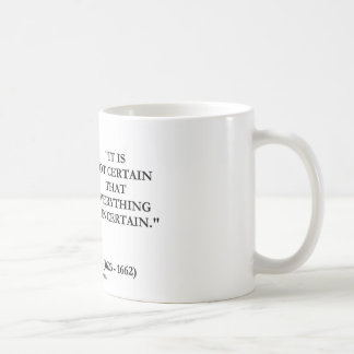 Blaise Pascal Not Certain Everything Is Uncertain Classic White Coffee Mug