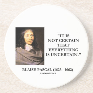 Blaise Pascal Not Certain Everything Is Uncertain Sandstone Coaster