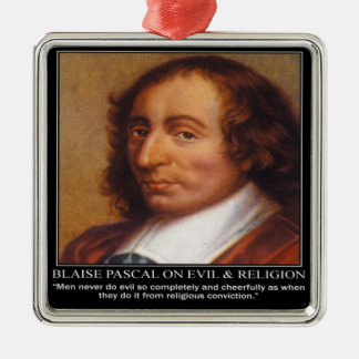 Blaise Pascal Religious Evil Quote Christmas Ornaments