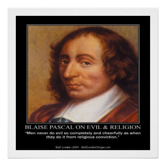 Blaise Pascal & Religious Evil Quote Poster