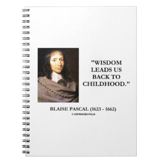 Blaise Pascal Wisdom Leads Us Back To Childhood Notebook