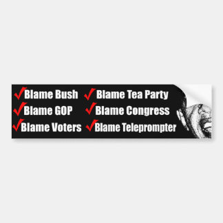 Blame Bush, Blame Tea Party etc Bumper Sticker