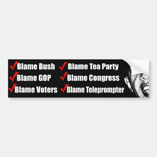 Blame Bush, Blame Tea Party etc Bumper Sticker