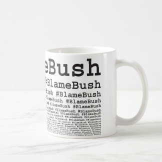 Blame Bush Coffee Mug