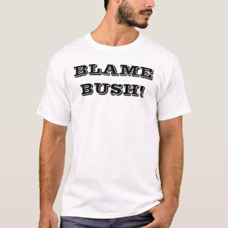 """""""BLAME BUSH"""" T-Shirt! T-Shirt"""