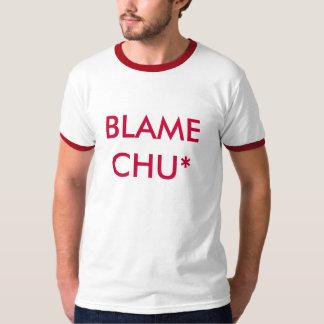 BLAME CHU* T-Shirt