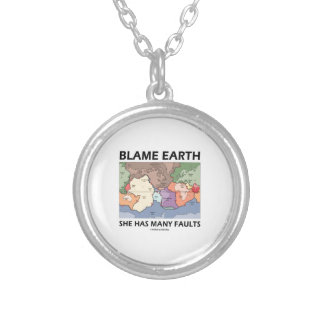 Blame Earth She Has Many Faults (Plate Tectonics) Round Pendant Necklace