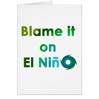 Blame El Nino Greeting Card