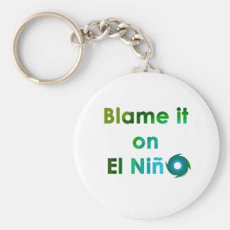 Blame El Nino Keychains