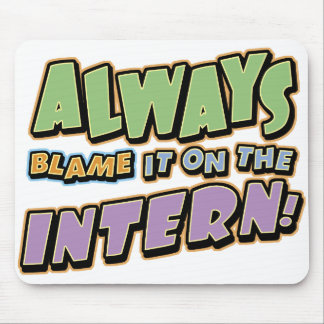 Blame Intern Mousepad