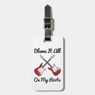 Blame It All On My Roots Crossed Guitars Bag Tag