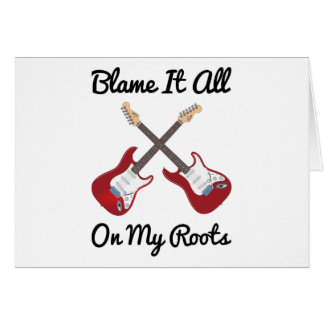 Blame It All On My Roots Crossed Guitars Card