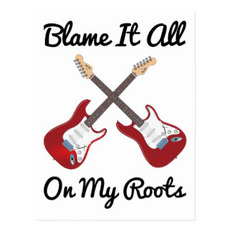 Blame It All On My Roots Crossed Guitars Postcard