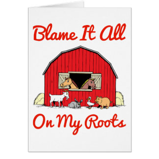 Blame It All On My Roots Farm Girl Card