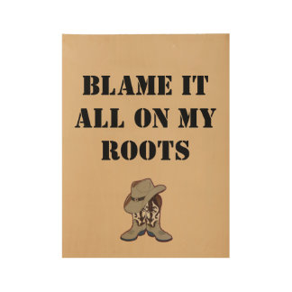 """Blame it all on my roots"" Poster"