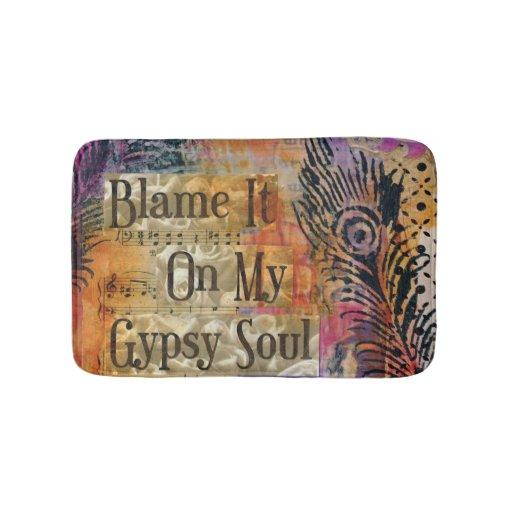 Blame It On My Gypsy Soul Bath Mat Zazzle