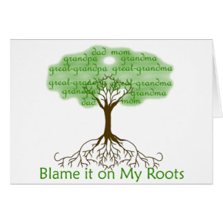 Blame it on My Roots Card