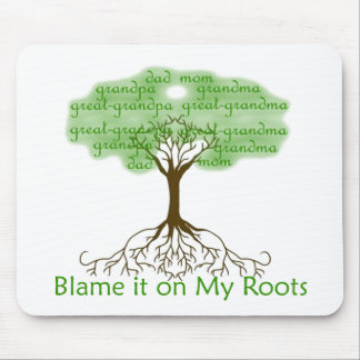 Blame it on My Roots Mouse Pad