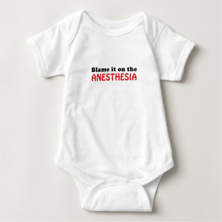 Blame it on the Anesthesia Baby Bodysuit