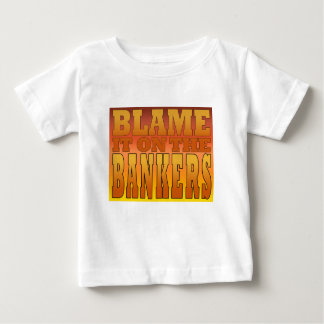 Blame it on the Bankers Anti Banks Pro Worker Baby T-Shirt