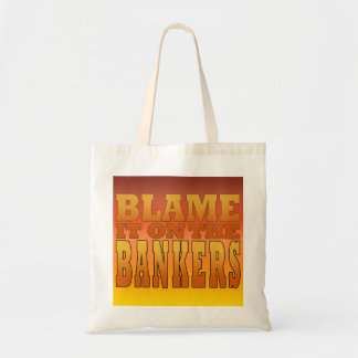 Blame it on the Bankers Anti Banks Pro Worker Budget Tote Bag
