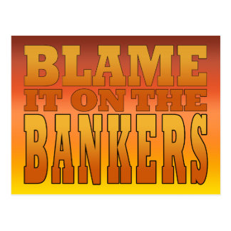 Blame it on the Bankers Anti Banks Pro Worker Postcard