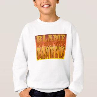Blame it on the Bankers Anti Banks Pro Worker Sweatshirt
