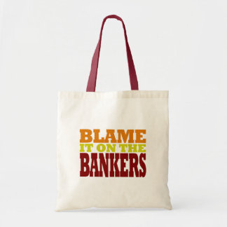 Blame it on the Bankers (financial crisis) Budget Tote Bag
