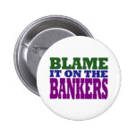 Blame it on the Bankers (financial crisis) Buttons