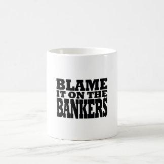 Blame it on the Bankers (financial crisis) Coffee Mug