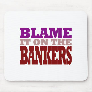 Blame it on the Bankers (financial crisis) Mouse Pad