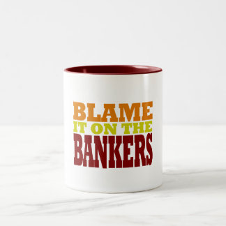 Blame it on the Bankers (financial crisis) Two-Tone Coffee Mug