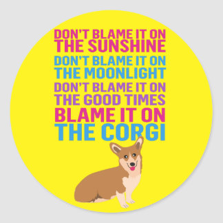 Blame it on the Corgi funny dog Classic Round Sticker