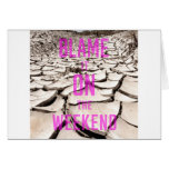 Blame it on the Weekend Greeting Cards