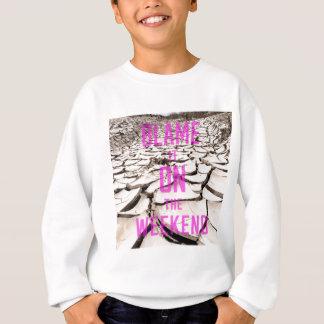 Blame it on the Weekend Sweatshirt