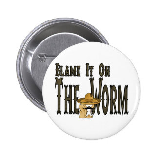 Blame It On The Worm Button
