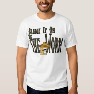 Blame It On The Worm T Shirt