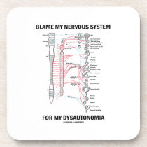 Blame My Nervous System For My Dysautonomia Beverage Coaster