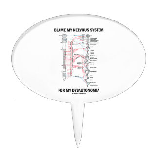 Blame My Nervous System For My Dysautonomia Cake Topper
