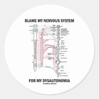 Blame My Nervous System For My Dysautonomia Classic Round Sticker